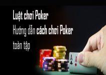 Poker là gì? Luật chơi và cách chơi Poker online chi tiết từ A - Z