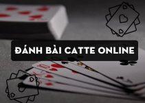 Hướng dẫn đánh bài catte online 6 lá cơ bản cho người mới